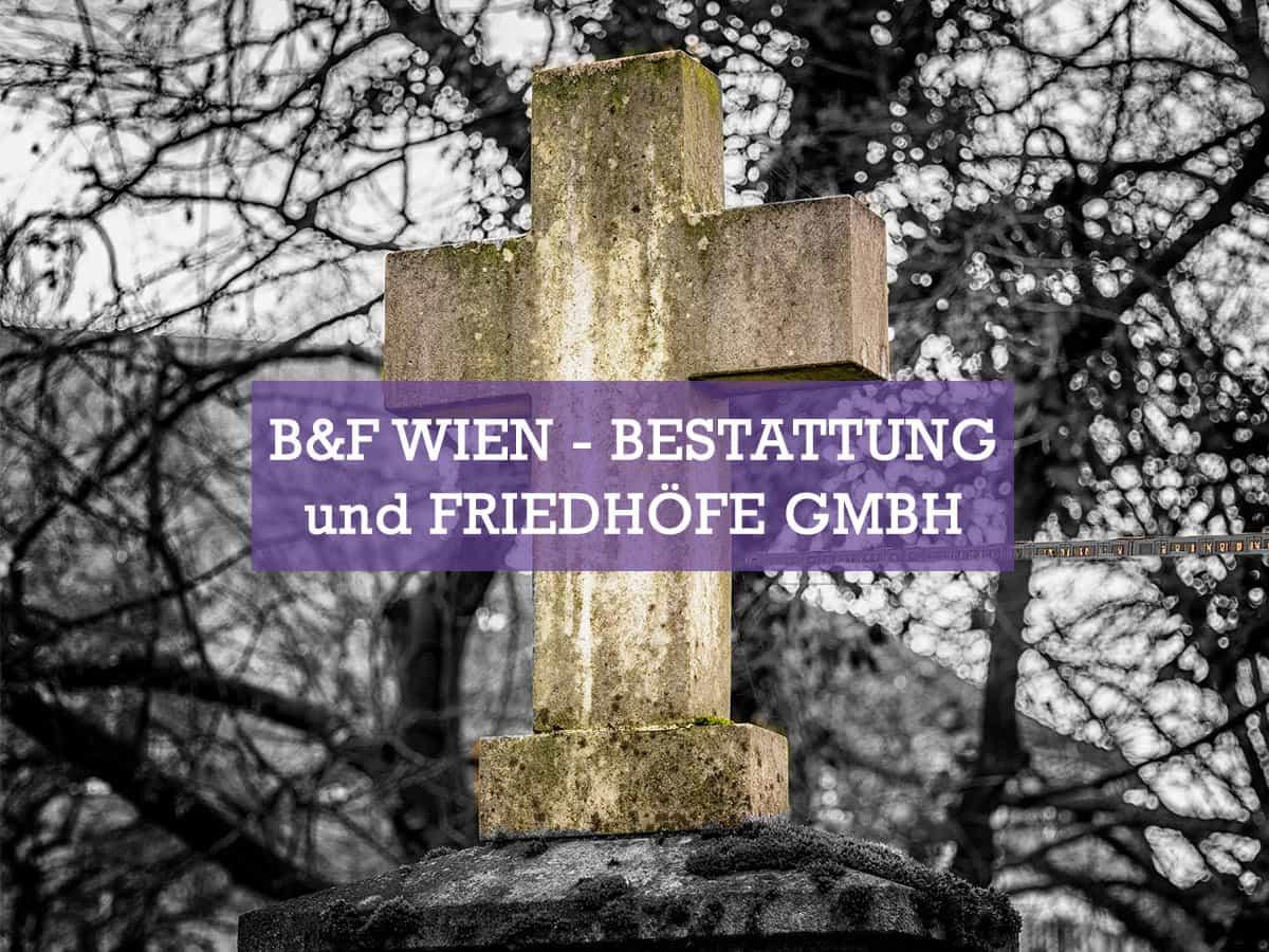 B&F Wien - Bestattung und Friedhöfe GmbH